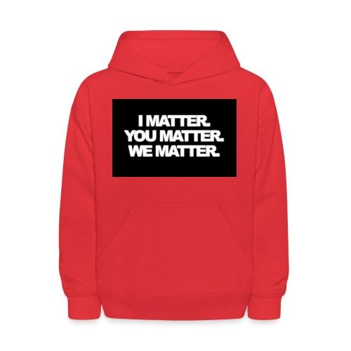 We matter - Kids' Hoodie