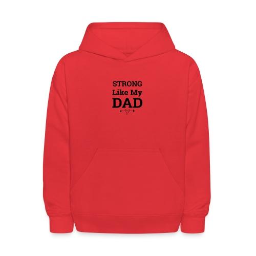 Strong like dad - Kids' Hoodie