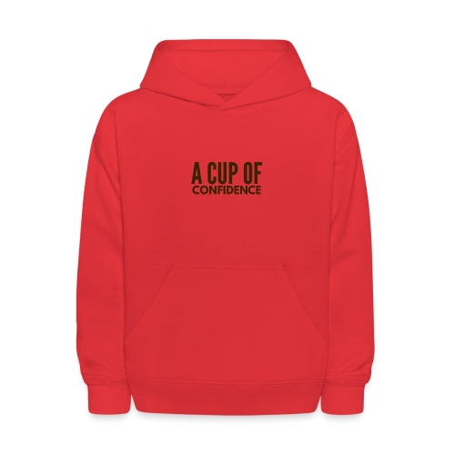 A Cup Of Confidence - Kids' Hoodie