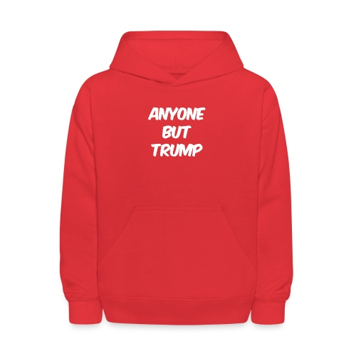 Anyone Besides Trump - Kids' Hoodie