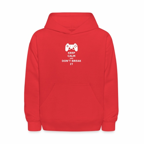Keep Calm and don't break your game controller - Kids' Hoodie