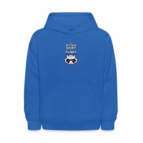 My Otter Shirt Is Funny - Kids' Hoodie