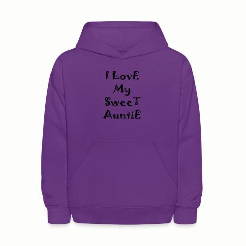 I love my sweet auntie - Kids' Hoodie