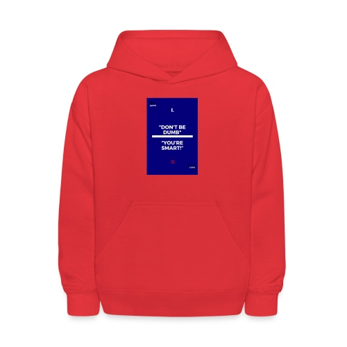 -Don-t_be_dumb----You---re_smart---- - Kids' Hoodie