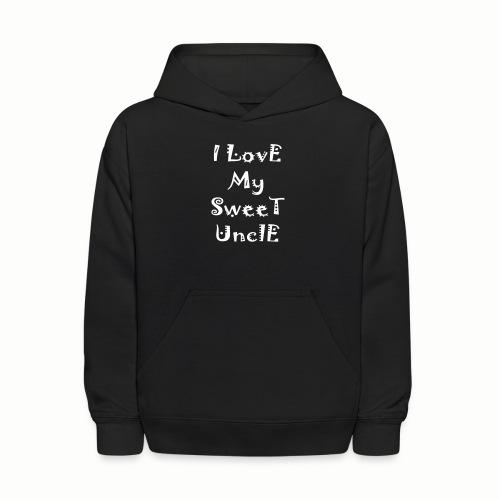 I love my sweet uncle - Kids' Hoodie
