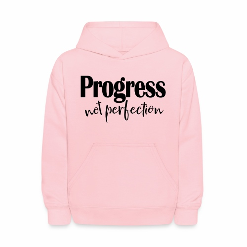 Progress not perfection - Kids' Hoodie