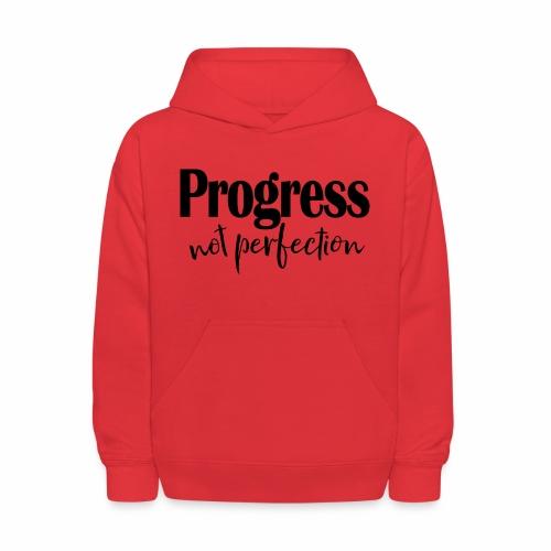 Progress not perfection - Kids' Hoodie