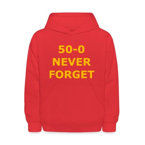 50 - 0 Never Forget Shirt - Kids' Hoodie