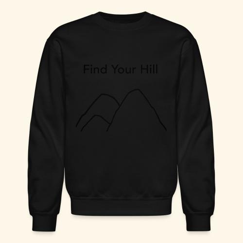 Find Your Hill - Crewneck Sweatshirt