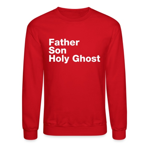 Father Son Holy Ghost - Crewneck Sweatshirt