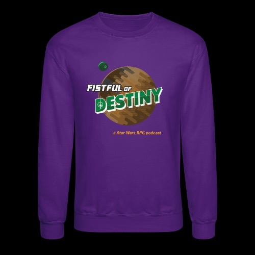Fistful of Destiny Planets Design - Unisex Crewneck Sweatshirt