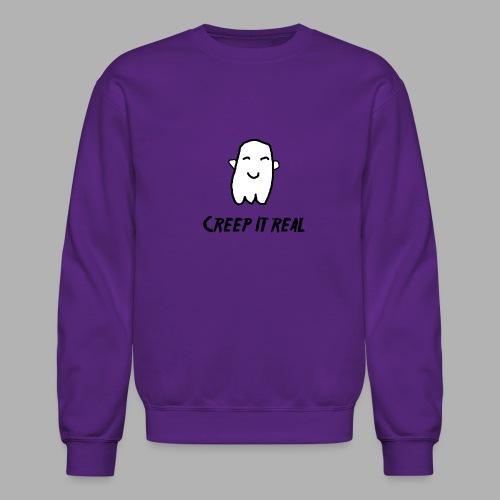 Creep it Real - Unisex Crewneck Sweatshirt