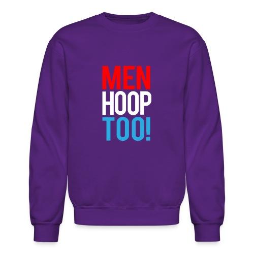 Red, White & Blue ---- Men Hoop Too! - Unisex Crewneck Sweatshirt