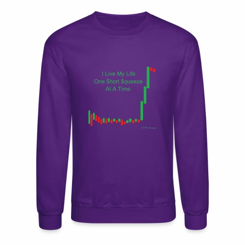 I live my life one short squeeze at a time - Crewneck Sweatshirt