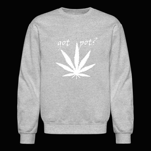 got pot? - Crewneck Sweatshirt