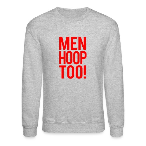 Red - Men Hoop Too! - Unisex Crewneck Sweatshirt