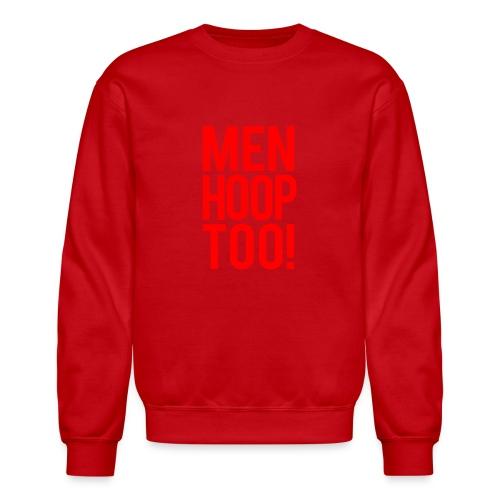 Red - Men Hoop Too! - Unisex Crewneck Sweatshirt