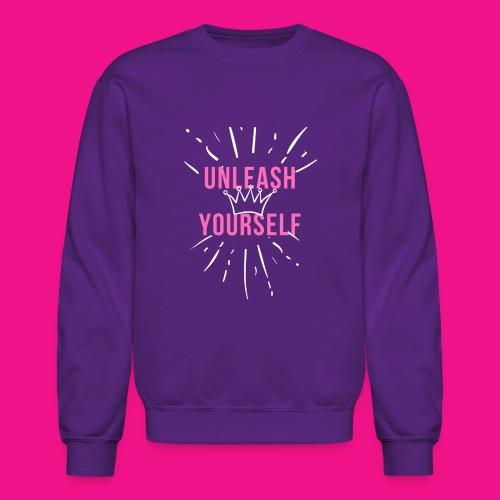 UNLEASH YOURSELF SHIRT - Unisex Crewneck Sweatshirt