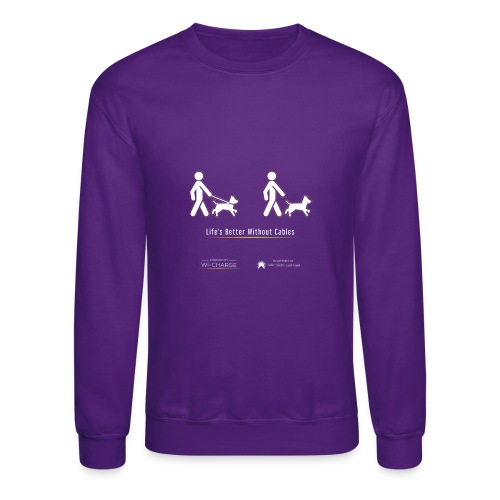 Life's better without cables : Dogs - SELF - Unisex Crewneck Sweatshirt