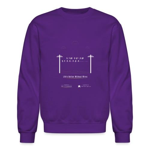 Life's better without wires: Birds - SELF - Crewneck Sweatshirt