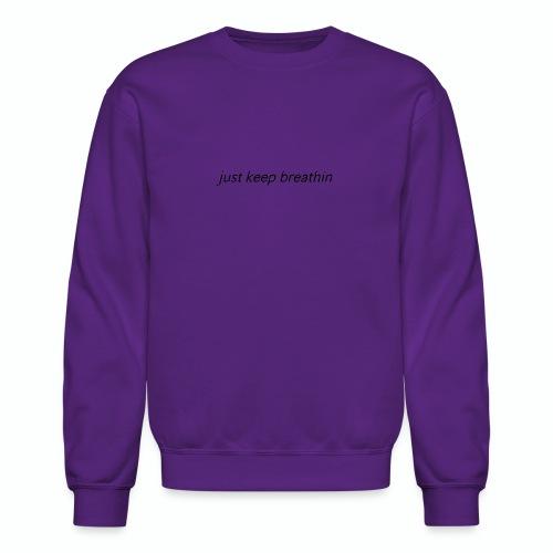 Just Keep Breathin - Crewneck Sweatshirt