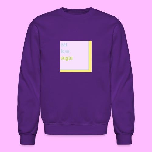 Eat Less Sugar - Crewneck Sweatshirt