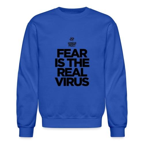 Fear is the Virus - Unisex Crewneck Sweatshirt