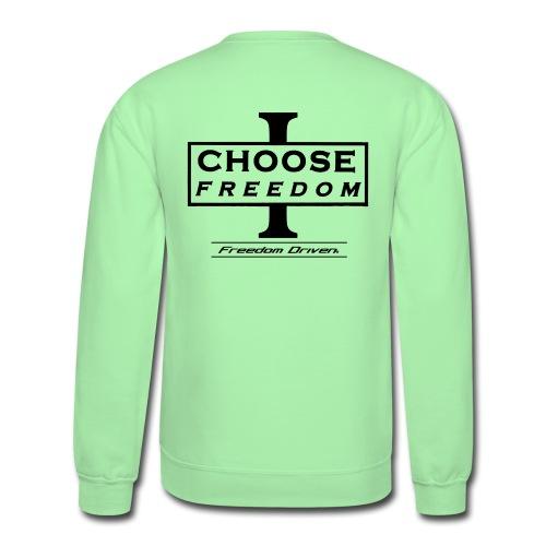 I CHOOSE FREEDOM Bruland Black Lettering - Unisex Crewneck Sweatshirt