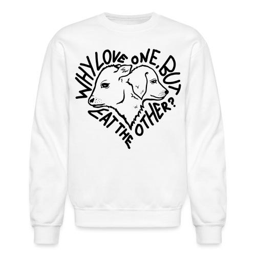 Why Love One - Crewneck Sweatshirt