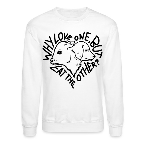 Why Love One - Unisex Crewneck Sweatshirt