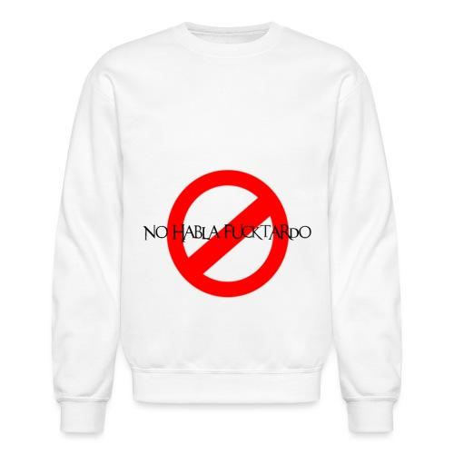 No Habla Fucktardo - Unisex Crewneck Sweatshirt