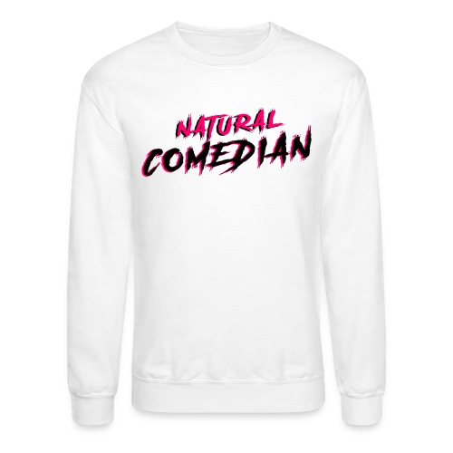 Natural Comedian - Crewneck Sweatshirt