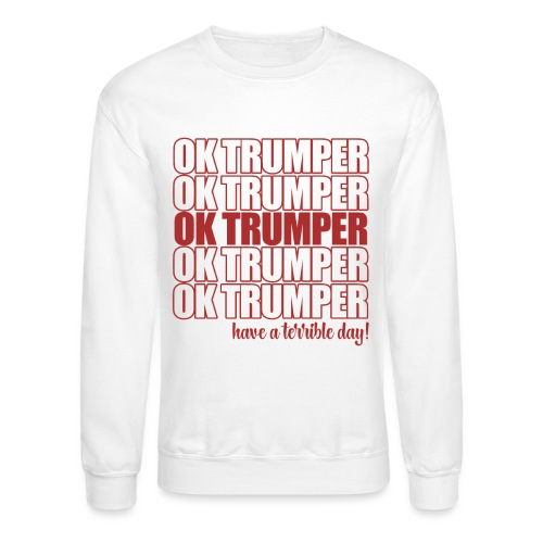 OK trumper - Crewneck Sweatshirt