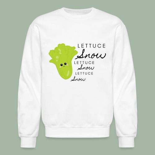 Lettuce Snow - Unisex Crewneck Sweatshirt