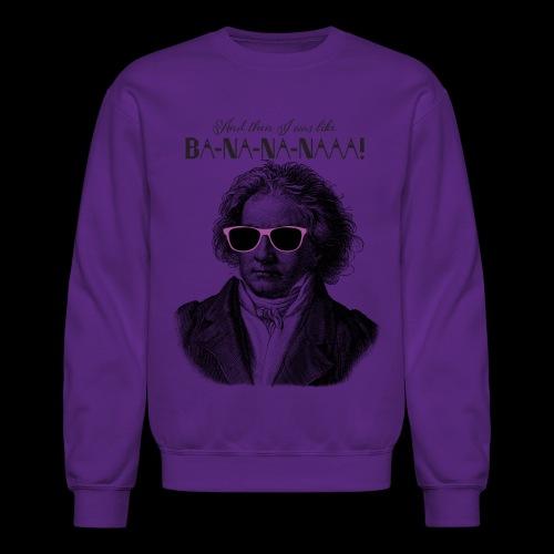 Ba-na-na-naaa! | Classical Music Rockstar - Crewneck Sweatshirt