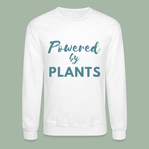 Powered by Plants - Crewneck Sweatshirt