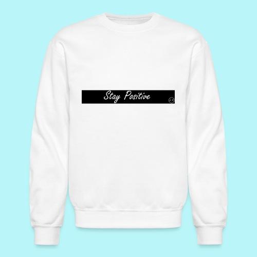 Stay Positive - Crewneck Sweatshirt