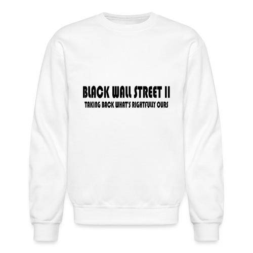 Black Wall Street II - Unisex Crewneck Sweatshirt