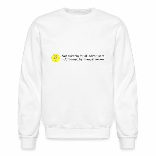 Not $uitable For All Advertisers - Crewneck Sweatshirt