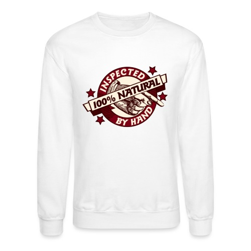 100% Natural Inspected by Hand - Crewneck Sweatshirt