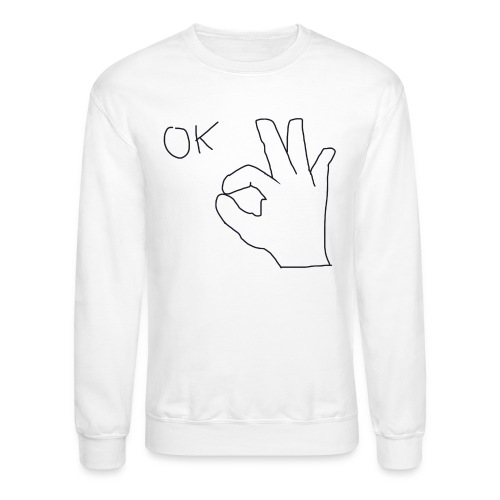 Ok - Unisex Crewneck Sweatshirt