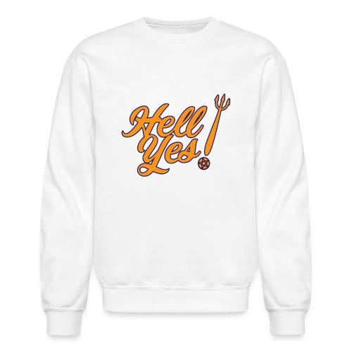 Hell Yes - Unisex Crewneck Sweatshirt