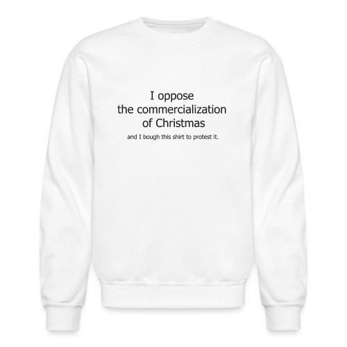 Christmas Commercialization Ladies T - Unisex Crewneck Sweatshirt