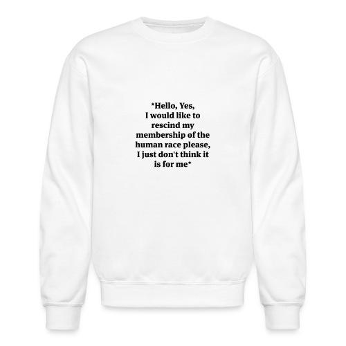 hello-yes-human-race - Crewneck Sweatshirt