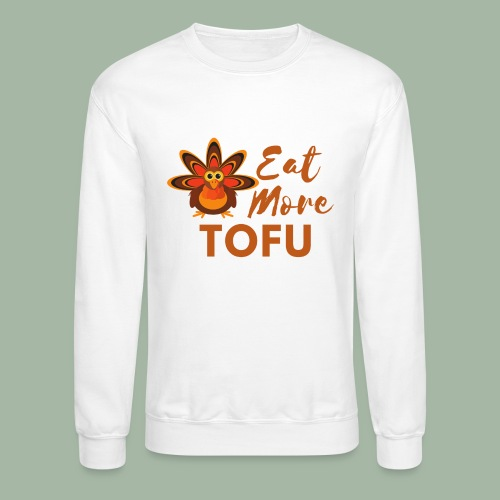 Eat More Tofu - Unisex Crewneck Sweatshirt