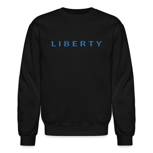 Liberty Libertarian Design - Crewneck Sweatshirt
