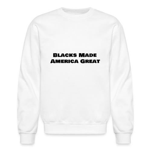 (blacks_made_america) - Crewneck Sweatshirt