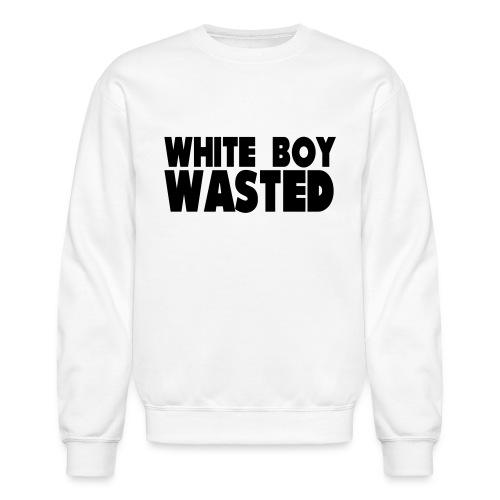 White Boy Wasted - Unisex Crewneck Sweatshirt