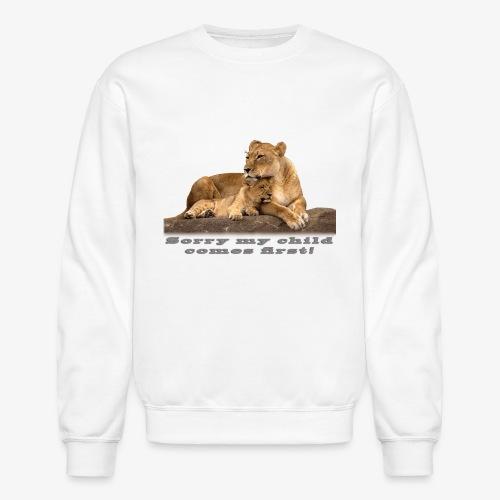 Lion-My child comes first - Crewneck Sweatshirt