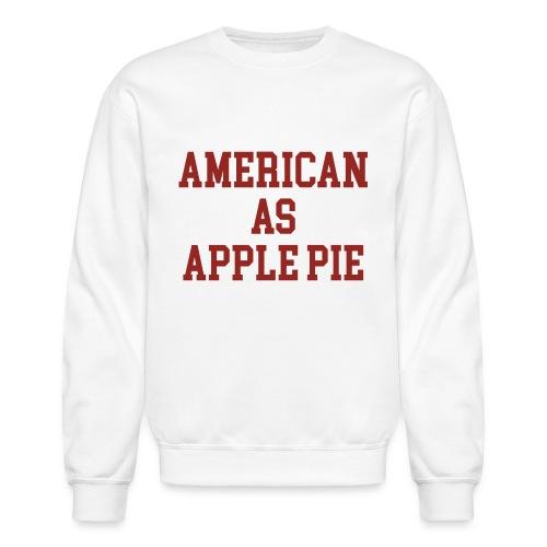 American as Apple Pie - Unisex Crewneck Sweatshirt